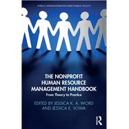 The Nonprofit Human Resource Management Handbook: From Theory to Practice by Word; Jessica K. A., 9781498738170