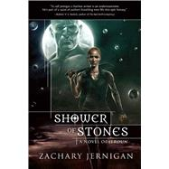 Shower of Stones: A Novel of Jeroun by Jernigan, Zachary, 9781597808170