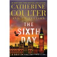The Sixth Day by Coulter, Catherine; Ellison, J. T., 9781501138171