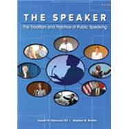 The Speaker: The Tradition and Practice of Public Speaking by Valenzano III, Joseph M.; Braden, Stephen W., 9781598718171