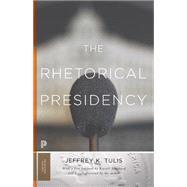 The Rhetorical Presidency by Tulis, Jeffrey K.; Muirhead, Russell, 9780691178172