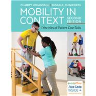 Mobility in Context by Johansson, Charity, Ph.D.; Chinworth, Susan A., Ph.D., 9780803658172
