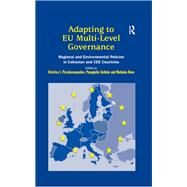 Adapting to EU Multi-Level Governance: Regional and Environmental Policies in Cohesion and CEE Countries by Paraskevopoulos,Christos, 9781138278172