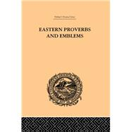 Eastern Proverbs and Emblems: Illustrating Old Truths by Long,James, 9781138968172