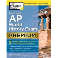 Cracking the AP World History Exam 2019, Premium Edition by PRINCETON REVIEW, 9781524758172