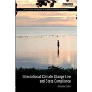 International Climate Change Law and State Compliance by Zahar; Alexander, 9780415708173