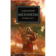 Mechanicum: Knowledge Is Power by McNeill, Graham, 9781849708173