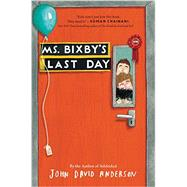 Ms. Bixby's Last Day by Anderson, John David, 9780062338174