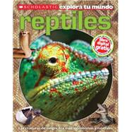 Scholastic Explora Tu Mundo: Los Reptiles (Spanish language edition of Scholastic Discover More: Reptiles) by Arlon, Penelope, 9780545628174