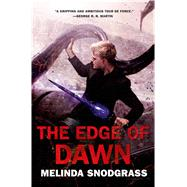 The Edge of Dawn by Snodgrass, Melinda, 9780765338174