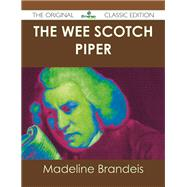 The Wee Scotch Piper by Brandeis, Madeline, 9781486438174