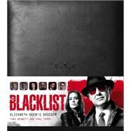 The Blacklist: Elizabeth Keen's Dossier by TERRY, PAULBENNETT, TARA, 9781783298174