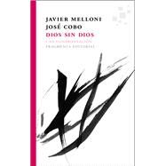 Dios sin Dios/ God without God by Melloni, Javier; Cobo, Josep, 9788415518174
