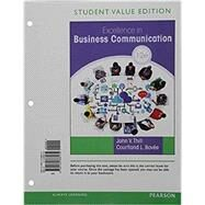 Excellence in Business Communication, Student Value Edition by Thill, John V.; Bovee, Courtland L., 9780134388175