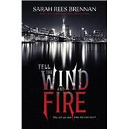 Tell the Wind and Fire by Brennan, Sarah Rees, 9780544318175