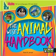 The Wise Animal Handbook Idaho by Jerome, Kate B., 9780738528175
