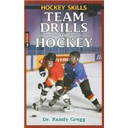 Team Drills for Hockey by Gregg, Randy, 9780973768176
