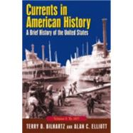 Currents in American History: A Brief History of the United States, Volume I: To 1877: A Brief History of the United States, Volume I: To 1877