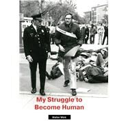 My Struggle to Become Human by Wink, Walter; Wink, June Keener, 9781506438177