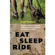Eat, Sleep, Ride How I Braved Bears, Badlands, and Big Breakfasts in My Quest to Cycle the Tour Divide by Howard, Paul, 9781553658177