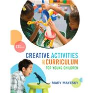 Creative Activities and Curriculum for Young Children by Mayesky, Mary, 9781285428178