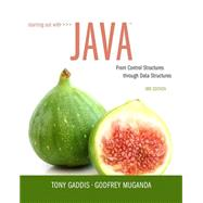 Starting Out with Java From Control Structures through Data Structures by Gaddis, Tony; Muganda, Godfrey, 9780134038179