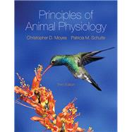 Principles of Animal Physiology by Moyes, Christopher D.; Schulte, Patricia M., 9780321838179