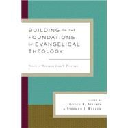Building on the Foundations of Evangelical Theology by Allison, Gregg R.; Wellum, Stephen J., 9781433538179