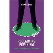 Reclaiming Feminism by David, Miriam E., 9781447328179