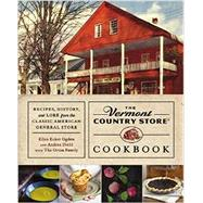 The Vermont Country Store Cookbook by Diehl, Andrea; Ogden, Ellen Ecker, 9781455558179