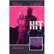 Hit 1957 by Carlson, Bryce; Del Rey, Vanesa R, 9781608868179