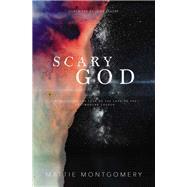 Scary God by Montgomery, Mattie, 9781400208180