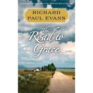 The Road to Grace by Richard Paul Evans, 9781451628180