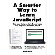 A Smarter Way to Learn JavaScript by Myers, Mark, 9781497408180