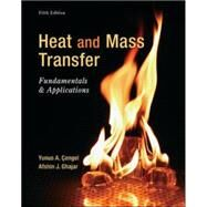 Heat and Mass Transfer: Fundamentals and Applications by Cengel, Yunus; Ghajar, Afshin, 9780073398181