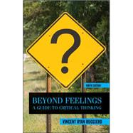Beyond Feelings: A Guide to Critical Thinking by Ruggiero, Vincent, 9780078038181