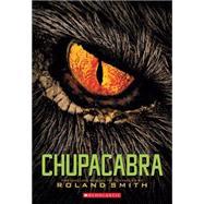 Chupacabra by Smith, Roland, 9780545178181
