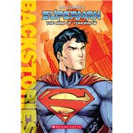 Superman: The Man of Tomorrow (Backstories) by Wallace, Daniel, 9780545868181