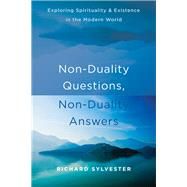 Non-duality Questions, Non-duality Answers by Sylvester, Richard, 9781626258181