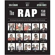 The Rap Year Book by Serrano, Shea; Ice-T; Torres, Arturo, 9781419718182