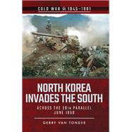 North Korea Invades the South by Van Tonder, Gerry, 9781526708182