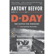 D-Day : The Battle for Normandy by Beevor, Antony, 9780143118183
