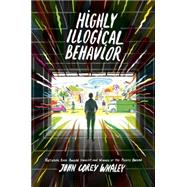 Highly Illogical Behavior by Whaley, John Corey, 9780525428183