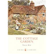 The Cottage Garden by Way, Twigs, 9780747808183