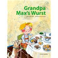Grandpa Max's Wurst by Kim, Ran Ju; Teßmann, Dorina, 9781939248183