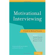 Motivational Interviewing A Guide for Medical Trainees by Douaihy, Antoine; Kelly, Thomas M; Gold, Melanie A, 9780199958184