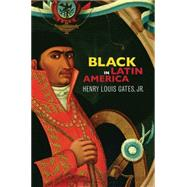 Black in Latin America by Gates, Henry Louis, 9780814738184