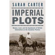 Imperial Plots by Carter, Sarah, 9780887558184