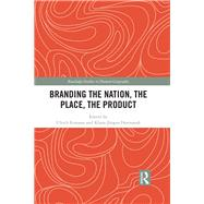 Branding the Nation, the Place, the Product by Ermann; Ulrich, 9781138228184