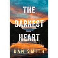 The Darkest Heart by Smith, Dan, 9781605988184